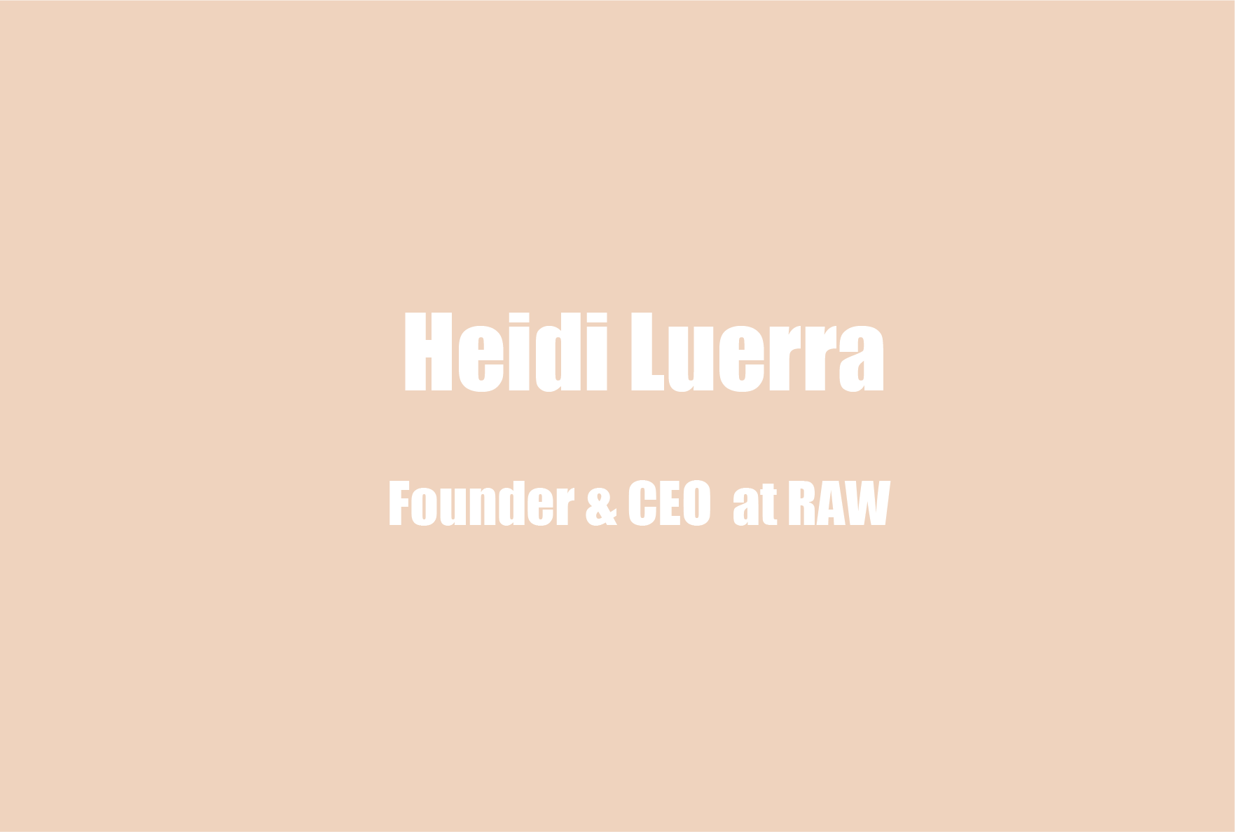 Heidi Luerra, CEO of Raw Artists, on Supporting Family Members Struggling with Mental Illness