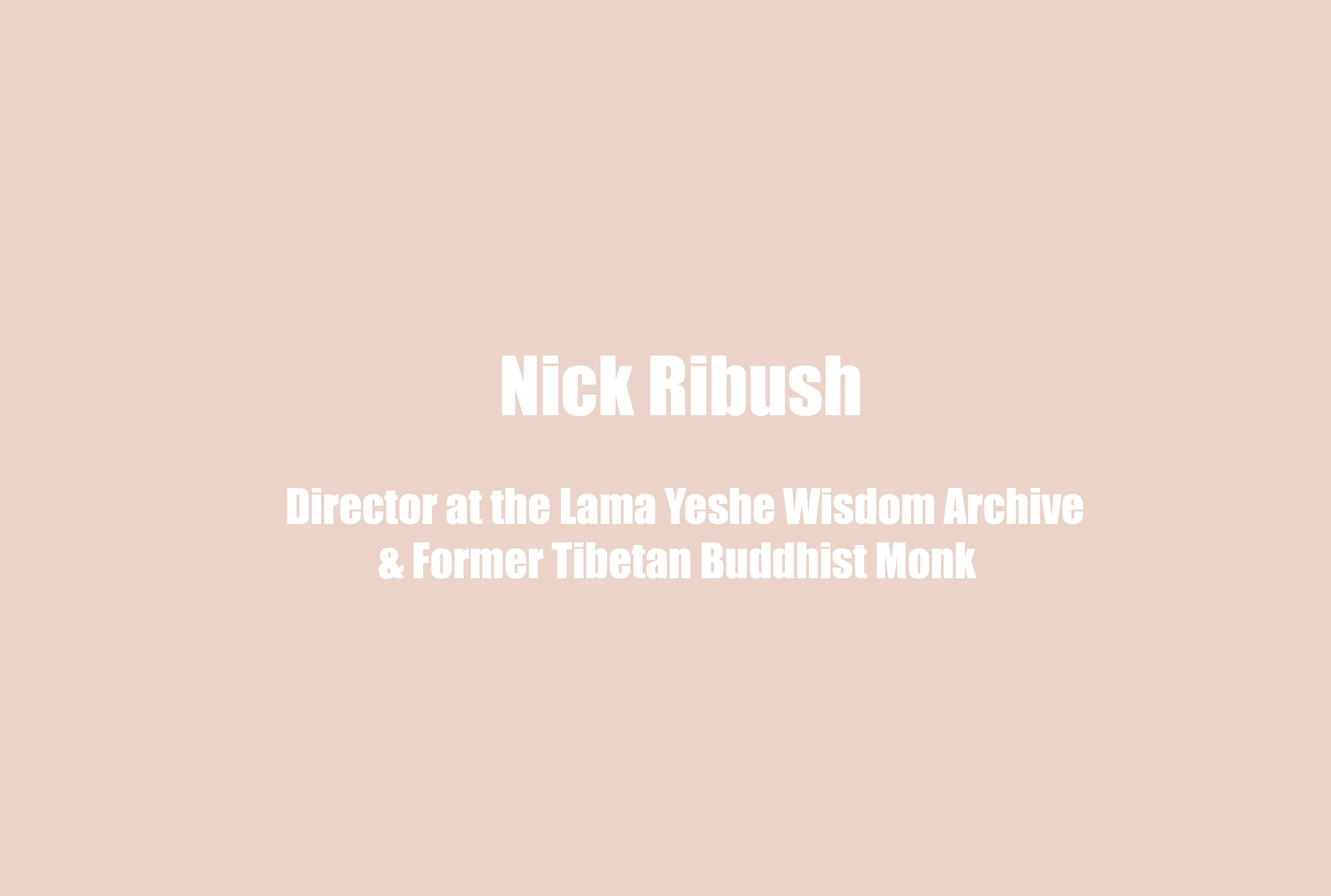 Former Tibetan Buddhist Monk Nick Ribush on a Buddhist Perspective on Mental Health and Wellbeing